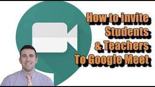 How to Invite Students, Teachers and Parents to Google Meet and Google Hangouts