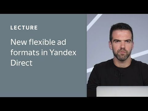 New flexible ad formats in Yandex.Direct
