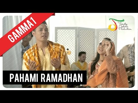 Gamma1 - Pahami Ramadhan | Official Video Clip Mp3