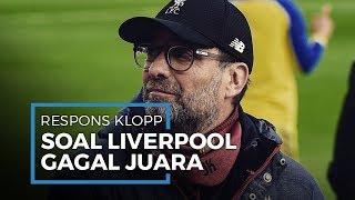 Juergen Klopp Beri Respons soal Liverpool yang Terancam Gagal Juara Premiere League