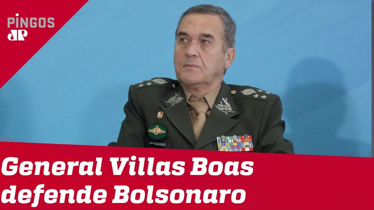 General Villas Boas defende Bolsonaro