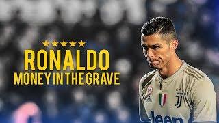 Cristiano Ronaldo 2019 ► Drake   Money In The Grave Ft. Rick Ross     HD
