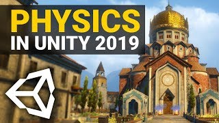 NEW PHYSICS IN UNITY 2019! 🔥 Overview and Tutorial