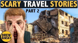 SCARY TRAVEL STORIES (part 2)