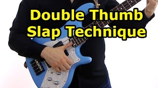 Double Thumb Slap Technique   A La Victor Wooten