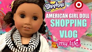 AMERICAN GIRL DOLL GOES SHOPPING! PLUS HAUL! TARGET ,WALMART ,Shopkins ,Furniture,tsum tsums & MORE