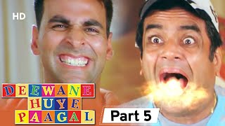 Deewane Huye Paagal - Superhit Comedy Movie Part 5-  Akshay Kumar - Paresh Rawal - Vijay Raaz