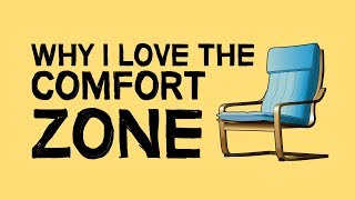 Why I Love The Comfort Zone