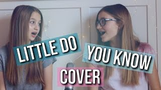 Little Do You Know   Alex & Sierra (Abby & Sophie Cover)