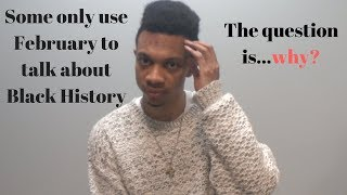 The talk about Black History ends when Black History month ends...Why? (Trigger Warning)