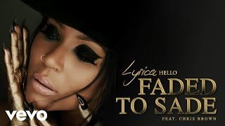 Lyrica Anderson - Faded to Sade (Audio) ft. Chris Brown