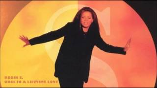 Robin S - Once In A Lifetime Love