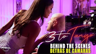 Pitbull   3 To Tango (Official BTS)