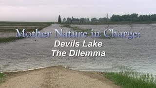 Mother Nature in Charge: Devils Lake The Dilemma