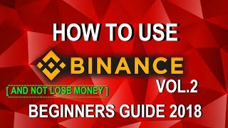 How to use BINANCE Exchange (Beginners Guide) 2018 | Best Trading Strategy to prevent Crypto Loss