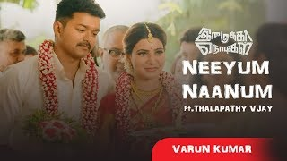Neeyum Naanum Anbe Video Song Ft.Thalapathy Vijay | Imaikka Nodigal | HipHop Tamizha