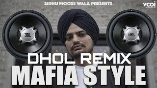Mafia Style || Dhol Remix || Sidhu Moosewala || Aman Kuddu DJ Remix Production 2019