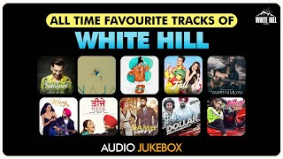 All Time Favourite of White Hill Music (Audio Jukebox) | Maninder Buttar | Pav | Baani | Prince