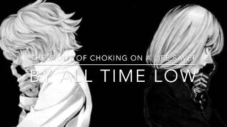 The Irony Of Choking On A Life Saver (NightCore) By All Time Low