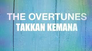 The Overtunes   Takkan Kemana (Lyrics)