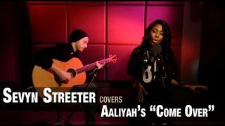 "Sevyn Streeter performs Aaliyah's ""Come Over"""