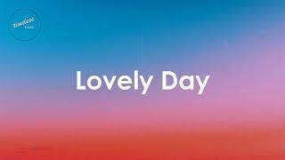 Bill Withers - Lovely Day (Lyrics)
