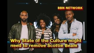Why State of the Culture might need to remove Scottie Beam
