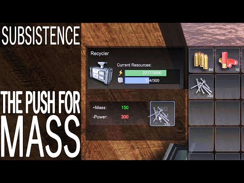 The Push For Mass! | Subsistence Single Player Gameplay | EP 141 | Season 5