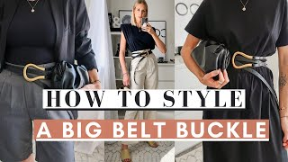 HOW TO STYLE A BIG BELT BUCKLE FOR SPRING + SUMMER | SS20 Fashion Trend - 5 Ways To Wear Series #5