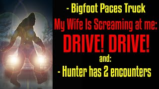 Bigfoot Paces Pickup Truck and Hunter has Possible Bigfoot Encounters