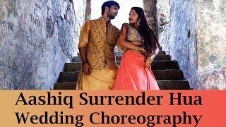 Aashiq Surrender Hua - Wedding Choreography | LiveToDance with Sonali