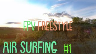 Air Surfing (#1) || FPV Freestyle