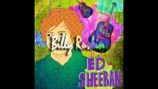Ed Sheeran - Billy Ruskin