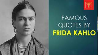 Quotes By Frida Kahlo || Popular Quotes || Empowering Quotes  || Feminist Quotes ||