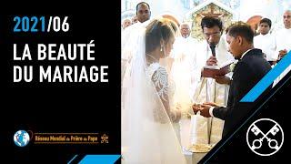 La Vidéo du Pape : La beauté du mariage