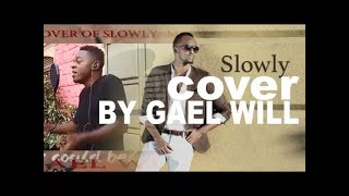 Meddy   Slowly [COVER] By GAEL WILL