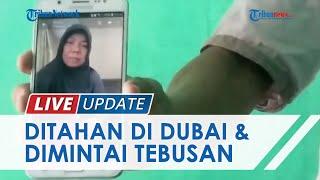 TKI Asal Polman Ditahan di Dubai & Dimintai Rp30 Juta seusai Coba Kabur Lantaran Gaji Tak Sesuai