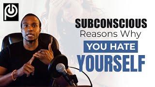 Subconscious Reasons Why You Hate Yourself. JK Emezi