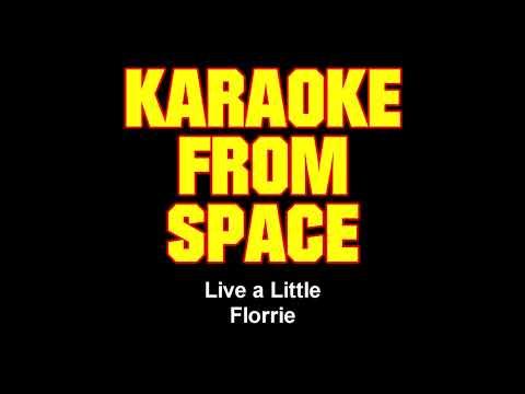 Florrie • Live a Little • [Karaoke From Space] [Karaoke] [Instrumental Lyrics]