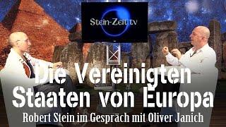 Die Vereinigten Staaten von Europa – Oliver Janich im Gespräch mit Robert Stein