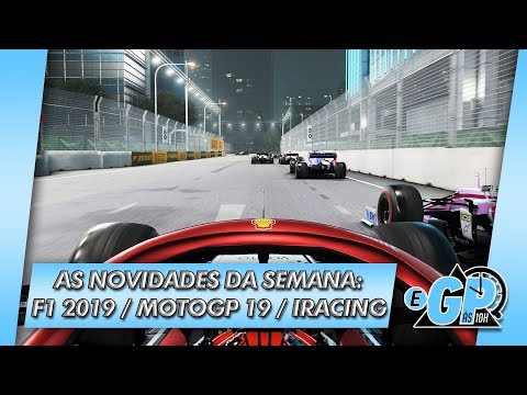 F1 2019, MOTOGP 19, iRacing e mais - As novidades da semana  | eGP às 10