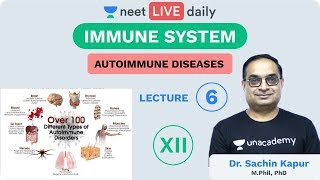 Immune System - Lecture 6 | Autoimmune Diseases | Unacademy NEET | LIVE DAILY | Biology | Sachin Sir