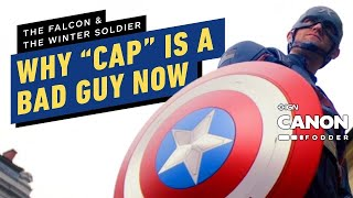 Falcon and Winter Soldier Episode 4: The Real Reason Why Captain America is a Bad Guy | Canon Fodder by IGN