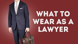 What To Wear As A Lawyer - How To Dress As An Attorney / Solicitor