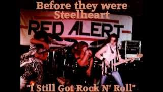 Red Alert Steelheart I Still Got Rock N' Roll