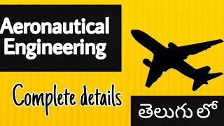Aeronautical engineering || complete details about AE in btech