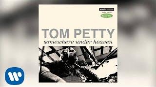 Tom Petty - Somewhere Under Heaven