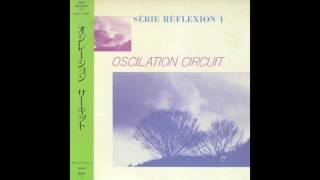 Oscilation Circuit - Serie Reflexion I