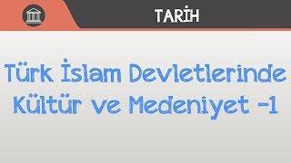Türk İslam Devletlerinde Kültür ve Medeniyet -1
