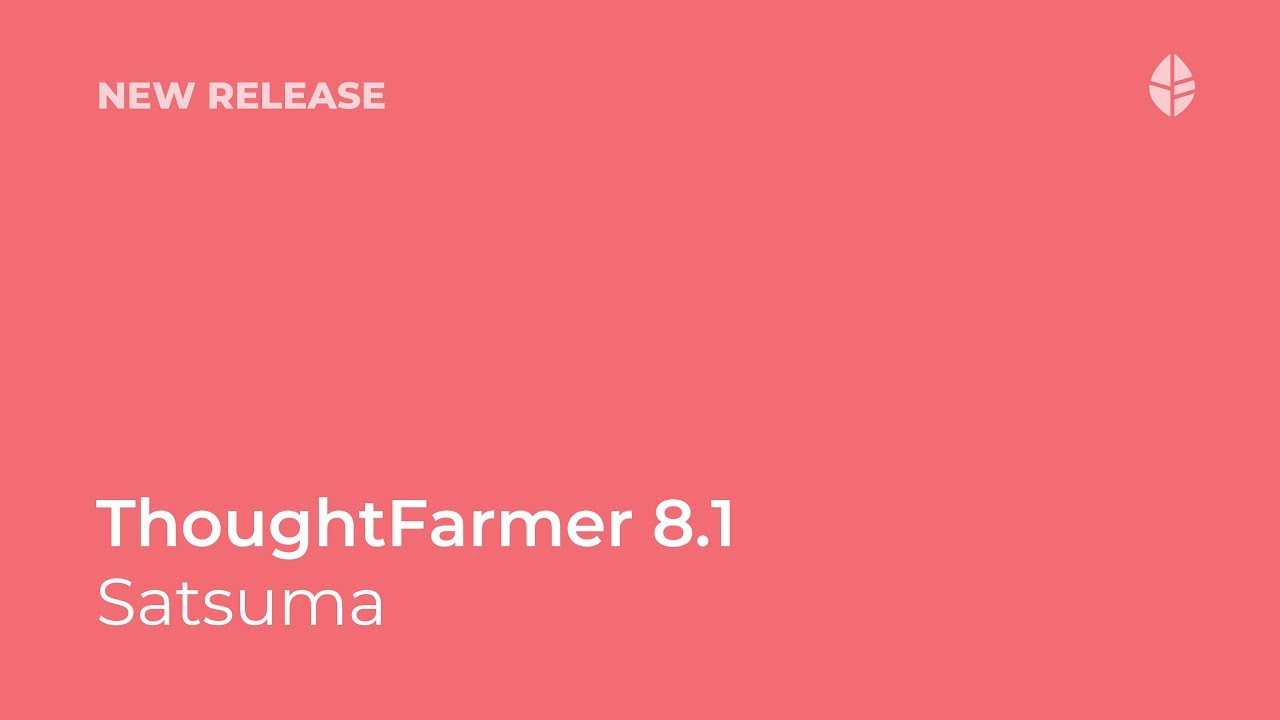New Release | Introducing ThoughtFarmer 8.1 Satsuma Video Thumbnail